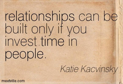 Quotation-Katie-Kacvinsky-relationships-time-people-Meetville-Quotes-230328