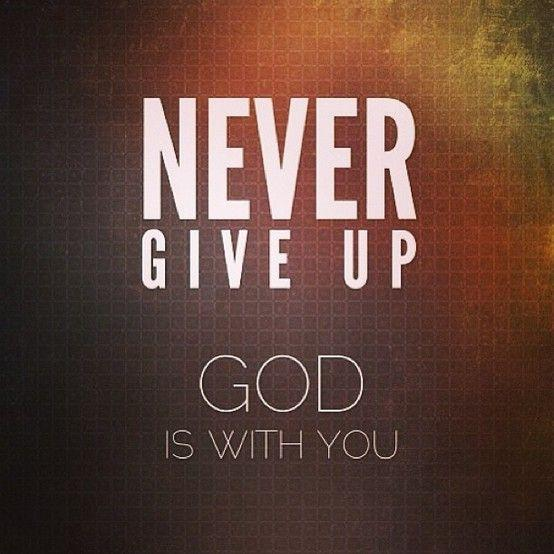 never-give-up-god-is-with-you-quote-1