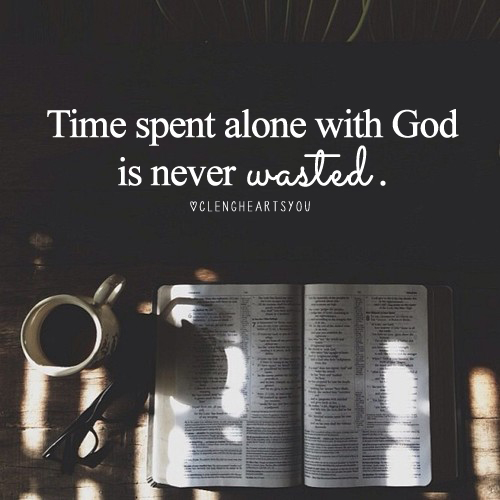 time_spend_alone_with_god_is_never_wasted1